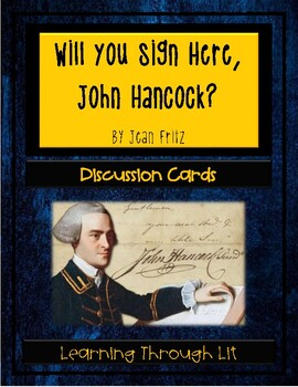 Jean Fritz WILL YOU SIGN HERE, JOHN HANCOCK? - Discussion Cards