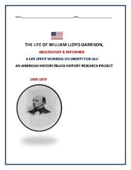 WILLIAM LLOYD GARRISON: ABOLITIONIST: AMERICAN HISTORY/BLACK HISTORY PROJECT