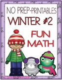 WINTER 2 FUN MATH NO PREP PRINTABLES COMMON CORE MAFS ENVI