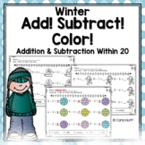 WINTER Addition and Subtraction Worksheets to 20 (Add! Subtract! Color!)