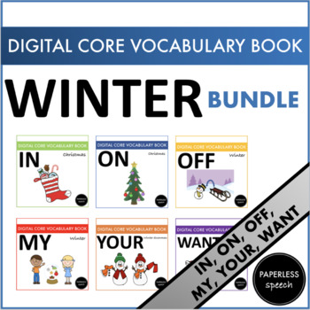 WINTER BUNDLE - AAC Core Vocabulary Digital Book - ON, IN, OFF, WANT, MY, YOUR