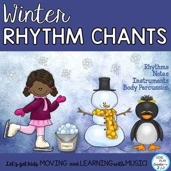 Winter Music Chants and Songs: Rhythms-Body Percussion-Instruments & Notes