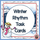 WINTER Music Activities: Music Rhythm Task Cards