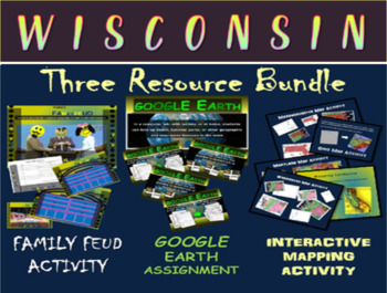 WISCONSIN 3-Resource Bundle (Map Activty, GOOGLE Earth, Family Feud Game)