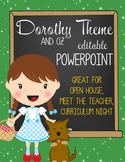 DOROTHY & OZ - PowerPoint, Open House, Curriculum Night, Meet the Teacher