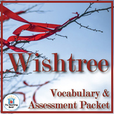 Wishtree Vocabulary and Assessment Bundle