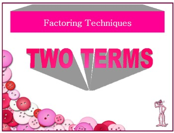 WK *** Factoring Two Terms (Special Cases)