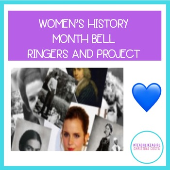 WOMENS HISTORY MONTH BELL RINGERS/GALLERY WALK 16 INFLUENTIAL WOMEN WITH PROJECT