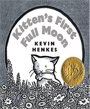 WON TON A Cat Tale Told in Haiku, KITTEN'S FIRST FULL MOON, BAD KITTY, and SPLAT