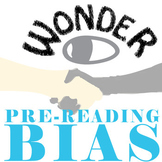 WONDER Palacio R.J. Novel PreReading Bias Activity