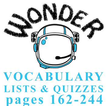 WONDER Palacio R.J. Novel Vocabulary List and Quiz (15 words, pgs 162-244)
