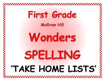 WONDERS by McGraw Hill 1st Grade SPELLING WORDS  - Take Home Lists W/ VOCAB