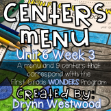 WONDERS First Grade Centers Menu and Centers Unit 6 Week 3