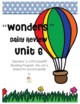 WONDERS Unit 6 Daily Review- for Second Grade