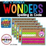WONDERS Spelling In Code Unit 6 BUNDLE - Digital