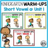 Kindergarten WARM-UPS Short Vowel a: Unit 1