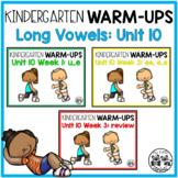 Kindergarten WARM-UPS Long Vowels: Unit 10