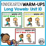 Kindergarten WARM-UPS Long Vowels: Unit 10