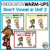 Kindergarten WARM-UPS Short Vowel a: Unit 2