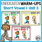Kindergarten WARM-UPS Short Vowel i: Unit 3