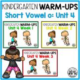 Kindergarten WARM-UPS Short Vowel o: Unit 4