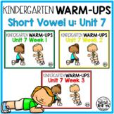 Kindergarten WARM-UPS Short Vowel u: Unit 7