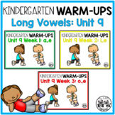 Kindergarten WARM-UPS Long Vowels: Unit 9