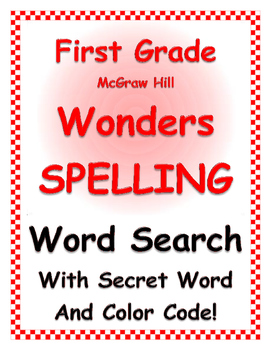 WONDERS by Mc Graw Hill - First Grade SPELLING - WORD SEARCH  Color Coded