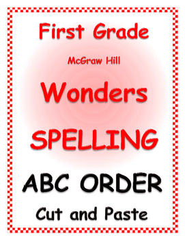 WONDERS by Mc Graw Hill - First Grade SPELLING - ABC Order  (Cut & Paste)