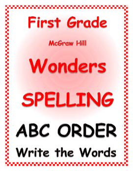 WONDERS by Mc Graw Hill - 1st grade SPELLING - ABC Order (