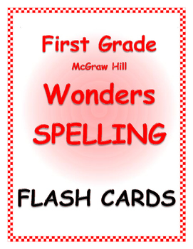 WONDERS by Mc Graw Hill - First Grade SPELLING - Flash Cards