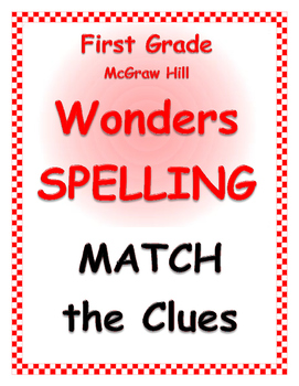 WONDERS by Mc Graw Hill - First Grade SPELLING - Match the Clues
