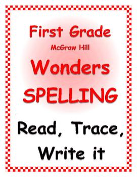 WONDERS by Mc Graw Hill - First Grade SPELLING - Read It, Trace It, Write It