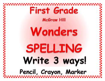 WONDERS by Mc Graw Hill -1st Grade SPELLING - Write 3 Ways pencil crayon marker