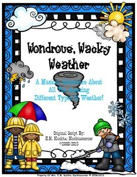 Wondrous, Wacky Weather!  A Musical About Weather (Original Script)