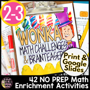 WONKA Math Challenges & Brainteasers-Candy Themed FF, Homework, Extensions