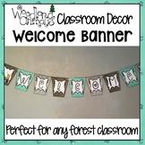 WOODLAND ANIMALS CLASSROOM DECOR WELCOME BANNER