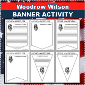 WOODROW WILSON Banners Pennants Biography Research Project Differentiated
