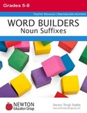 WORD BUILDERS Noun Suffixes