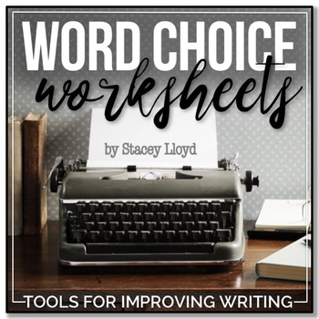 WORD CHOICE Worksheets: Tools for Teaching Writing