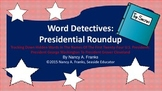 WORD DETECTIVES: PRESIDENTIAL ROUNDUP Tracking Down Hidden Words
