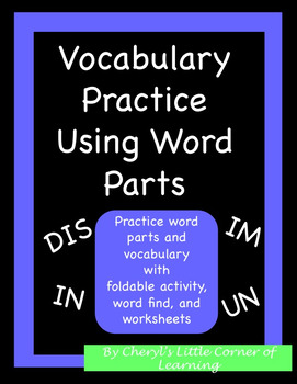 WORD PARTS DIS IM IN UN Practice pages and foldable