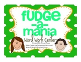 WORD WORK CENTERS: FUDGE-A-MANIA