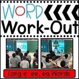 Long E ee & ea Words WORD WORKOUT