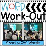 Short u CVC Words WORD WORKOUT