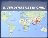 WORLD HISTORY: River Dynasties in China-PowerPoint and Videos