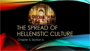 WORLD HISTORY: The Spread of Hellenistic Culture PowerPoin