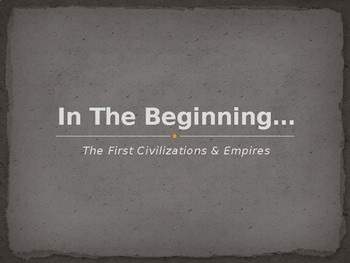 WORLD HISTORY: UNIT 1 - First Civilizations & Empires
