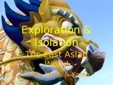 WORLD HISTORY: UNIT 4 - East Asian World: Isolation & Exploration