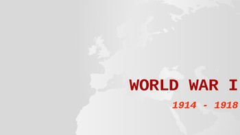 WORLD HISTORY: UNIT 6 - World War I